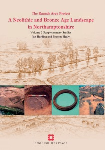 A Neolithic and Bronze Age Landscape in Northamptonshire: Volume 2 large image 1