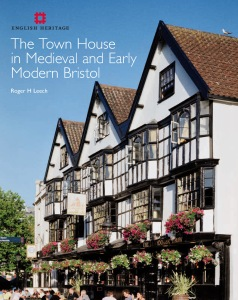 The Town House in Medieval and Early Modern Bristol large image 1